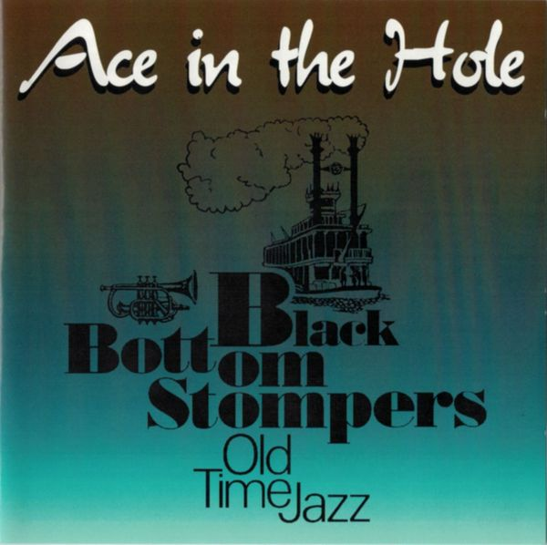 Black Bottom Stompers - Ace in the Hole
